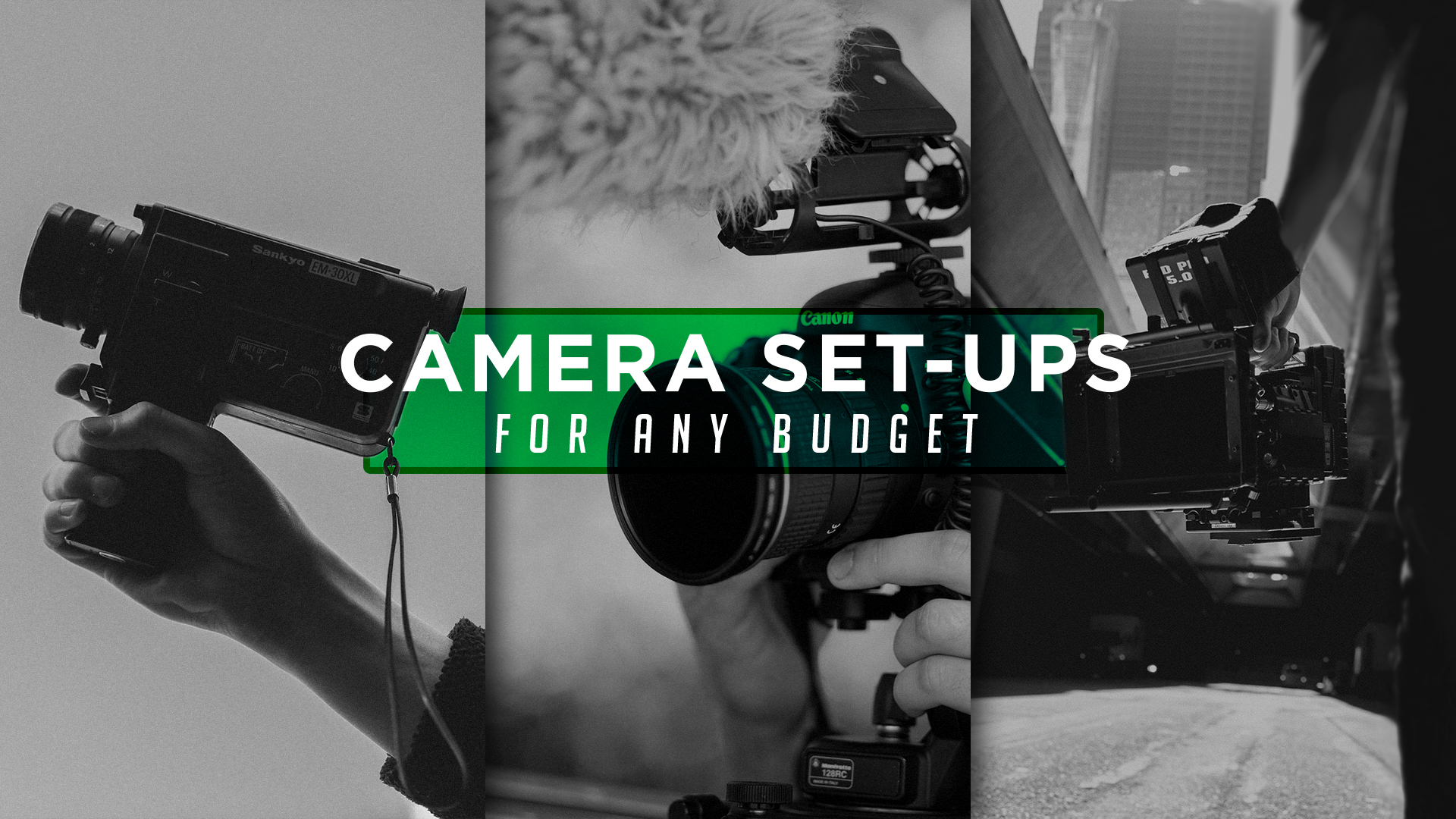 Recommended Camera Setups For Any Budget - The Igniter Blog
