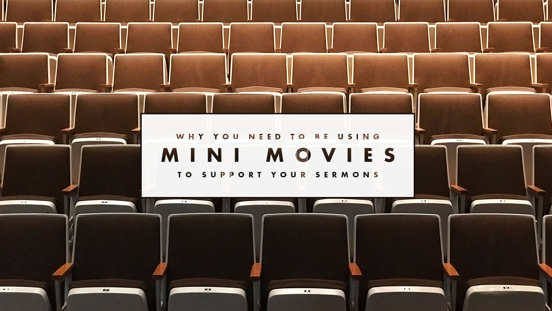 Why You Need To Be Using Mini Movies To Support Your Sermons